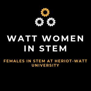 Watt Women in STEM | Females in STEM at Heriot-Watt University
